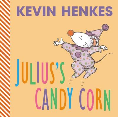 Julius's Candy Corn By Henkes, Kevin