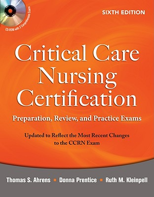 Critical Care Nursing Certification By Ahrens, Thomas S./ Prentice, Donna/ Kleinpell, Ruth M.