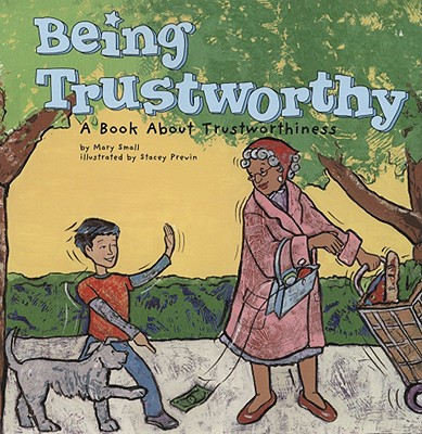 Being Trustworthy By Small, Mary/ Previn, Stacey (ILT)