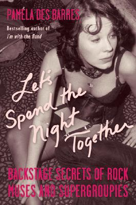 Let's Spend the Night Together By Des Barres, Pamela