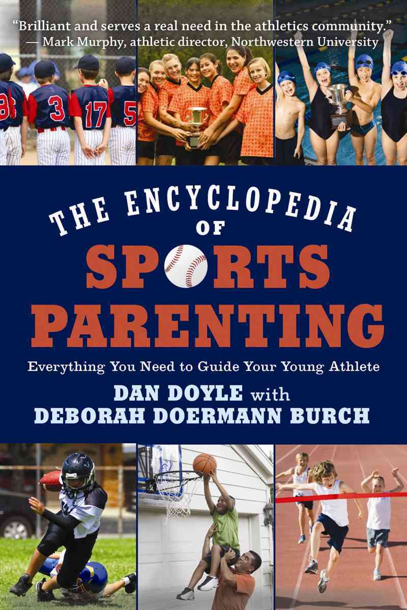 The Encyclopedia of Sports Parenting By Doyle, Dan/ Burch, Deborah Doermann (CON)